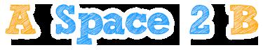A Space 2 B